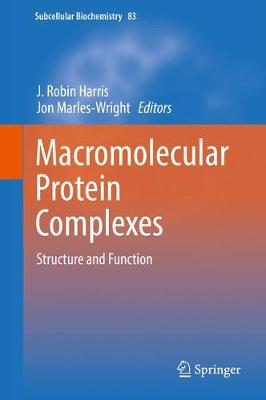 Macromolecular Protein Complexes: Structure and Function - Harris, J Robin (Editor)