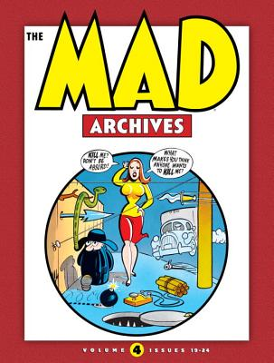 Mad Archives: Volume 4 - The Usual Gang of Idiots