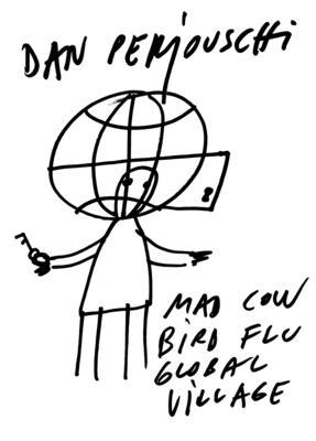 Mad Cow, Bird Flu, Global Village - Perjovschi, Dan