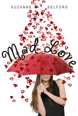 Mad Love - Selfors, Suzanne
