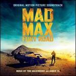 Mad Max: Fury Road [Original Soundtrack]