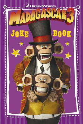 Madagascar 3: Joke Book - DreamWorks Animation