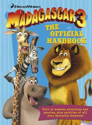 Madagascar 3: The Official Handbook - DreamWorks Animation