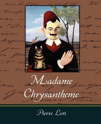 Madame Chrysantheme - Pierre Loti, Loti