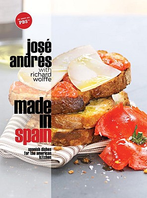 Made in Spain: Spanish Dishes for the American Kitchen - Andres, Jose, and Schauer, Thomas (Photographer), and Wolffe, Richard