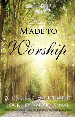 Made to Worship - Griffin, Lora Hurd
