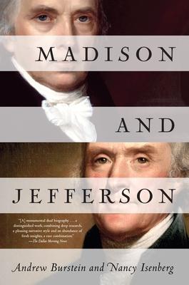 Madison And Jefferson - Burstein, Andrew, and Isenberg, Nancy
