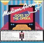 Madison Avenue Goes to the Opera