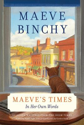 Maeve's Times: In Her Own Words - Binchy, Maeve, and Snell, Gordon (Introduction by)