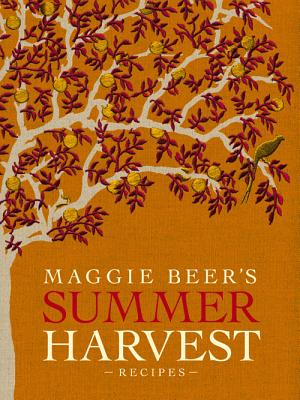 Maggie Beer's Summer Harvest Recipes - Beer, Maggie