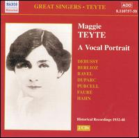 Maggie Teyte: A Vocal Portrait - Alfred Cortot (piano); George Reeves (piano); Gerald Moore (piano); John McCormack (tenor); Maggie Teyte (soprano)