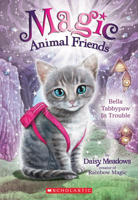 Magic Animal Friends #4 Bella Tabbypaw - Meadows, Daisy