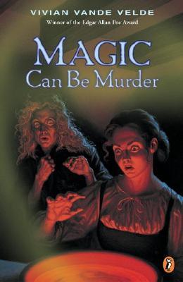 Magic Can Be Murder - Velde, Vivian Vande