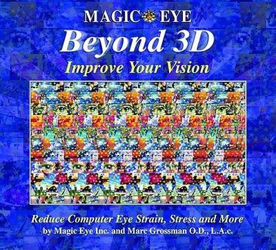 Magic Eye Beyond 3d: Improve Your Vision, Volume 6 - Magic Eye Inc, and Grossman, Marc