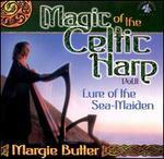 Magic of the Celtic Harp: Lure of the Sea Maiden