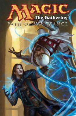 Magic: The Gathering: Path of Vengeance Volume 3 - Coccolo, Martin (Artist), and Forbeck, Matt