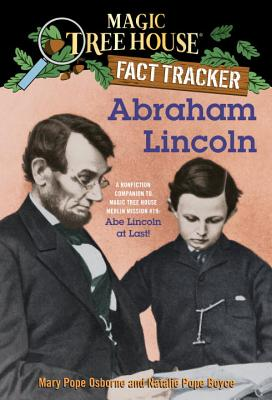 Magic Tree House Fact Tracker #25 Abraham Lincoln - Osborne, Mary Pope, and Boyce, Natalie Pope