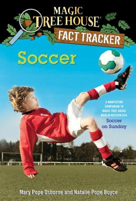 Magic Tree House Fact Tracker #29 Soccer - Osborne, Mary Pope, and Boyce, Natalie Pope