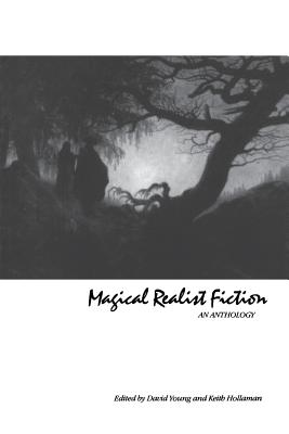 Magical Realist Fiction: An Anthology - Young, David (Editor), and Hollaman, Keith (Editor)