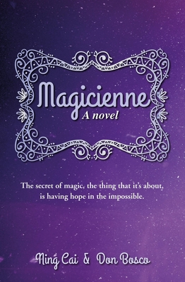 Magicienne: A Novel - Bosco, Don, and Cai, Ning