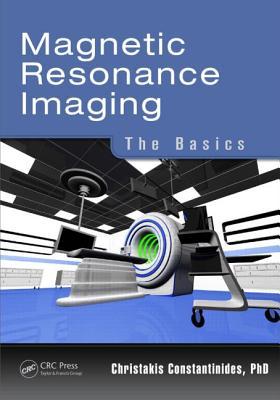 Magnetic Resonance Imaging: The Basics - Constantinides, Christakis
