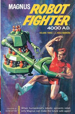 Magnus, Robot Fighter 4000 A.D., Volume 3 - Manning, Russ, and Schaefer, Robert, and Castle, Herb