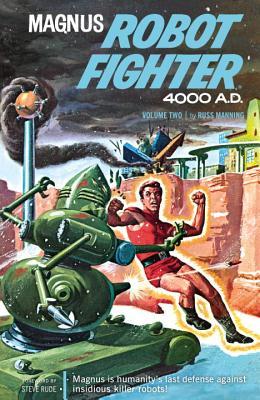 Magnus, Robot Fighter, Volume 2: 4000 A.D. -