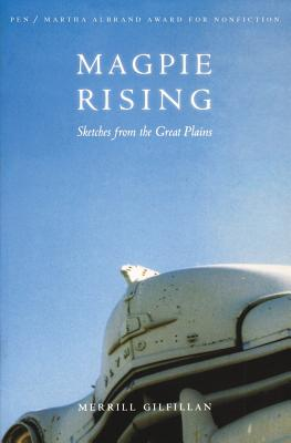 Magpie Rising: Sketches from the Great Plains - Gilfillan, Merrill