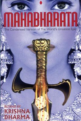 Mahabharata: The Condensed Version of the World's Greatest Epic - Dharma, Krishna