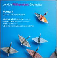 Mahler: Das Lied von der Erde - Sarah Connolly (mezzo-soprano); Toby Spence (tenor); London Philharmonic Orchestra; Yannick Nézet-Séguin (conductor)