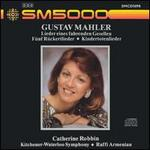 Mahler: Lieder eines fahrenden Gesellen; Fünf Rückertlieder; Kindertotenlieder