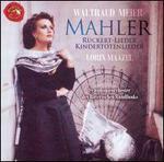 Mahler: Rückert-Lieder; Kindertotenlieder; Lieder aus Des Knaben Wunderhorn