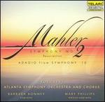 "Mahler: Symphony No. 2 ""Resurrection""; Adagio from Symphony No. 10"