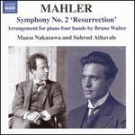 "Mahler: Symphony No. 2 ""Resurrection"" - Arrangement for piano four hands by Bruno Walter"