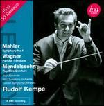 Mahler: Symphony No. 4; Wagner: Parsifal - Prelude; Mendelssohn: Ruy Blas Overture