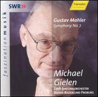 Mahler: Symphony No. 7 - SWR Baden-Baden and Freiburg Symphony Orchestra; Michael Gielen (conductor)