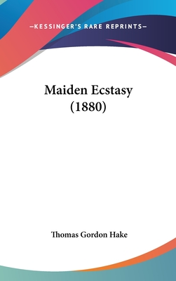 Maiden Ecstasy (1880) - Hake, Thomas Gordon
