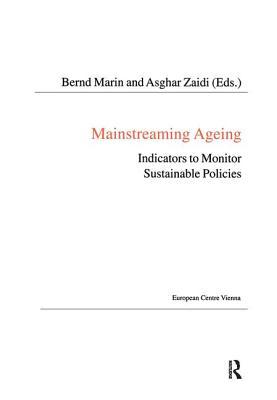 Mainstreaming Ageing: Indicators to Monitor Sustainable Progress and Policies - Zaidi, Asghar