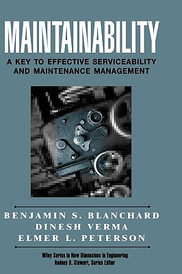 Maintainability: A Key to Effective Serviceability and Maintenance Management - Blanchard, Benjamin S, and Verma, Dinesh C, and Peterson, Elmer L