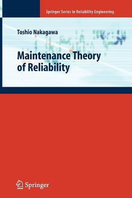 Maintenance Theory of Reliability - Nakagawa, Toshio