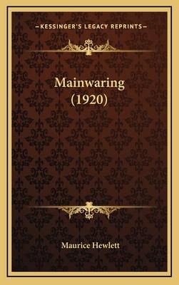 Mainwaring (1920) - Hewlett, Maurice
