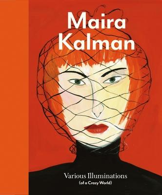 Maira Kalman: Various Illuminations (of a Crazy World) - Schaffner, Ingrid