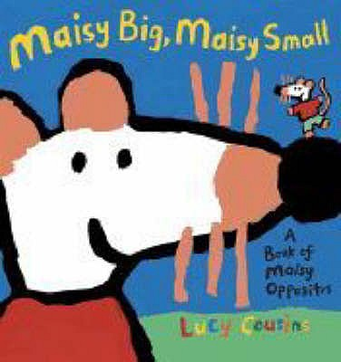 Maisy Big, Maisy Small - Cousins, Lucy