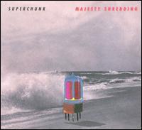 Majesty Shredding - Superchunk