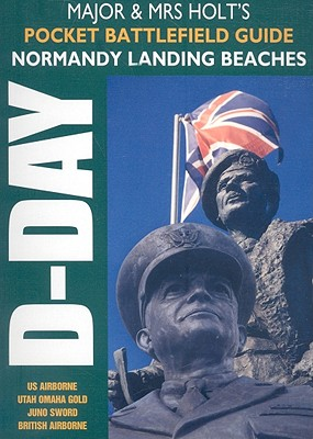 Major and Mrs Holt's Pocket Guide to D-Day Normandy Landing Beaches - Holt, Tonie, and Holt, Valamai