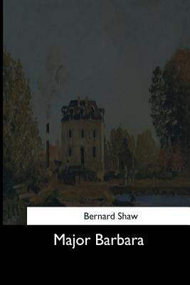 Major Barbara - Shaw, Bernard