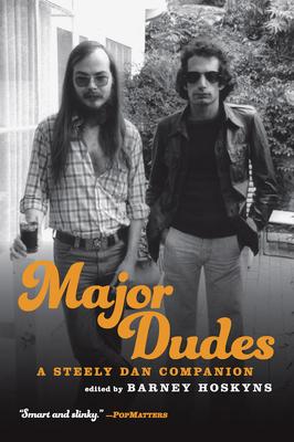 Major Dudes: A Steely Dan Companion - Hoskyns, Barney
