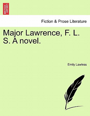 Major Lawrence, F. L. S. a Novel. - Lawless, Emily