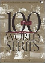 Major League Baseball Productions Presents: 100 Years of the World Series