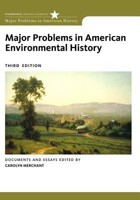 Major Problems in American Environmental History - Merchant, Carolyn, Professor (Editor)